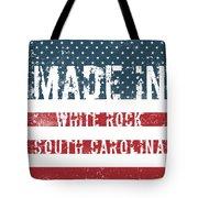 Made In White Rock, South Carolina Tote Bag