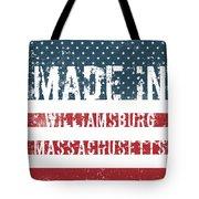 Made In Williamsburg, Massachusetts Tote Bag