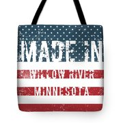 Made In Willow River, Minnesota Tote Bag