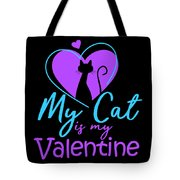 My Cat Is My Valentine1 Tote Bag