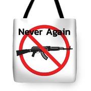 Never Again Ak47  Tote Bag