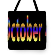 October 4 Tote Bag