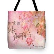 Remember To Be Grateful Tote Bag