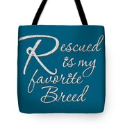 Rescued Tote Bag
