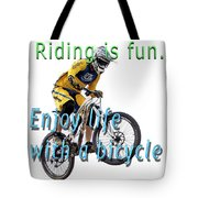Riding Is Fun. Enjoy Life With A Bicycle  Tote Bag