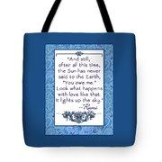 Rumi Quote And Still The Sun Tote Bag
