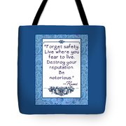 Rumi Quote Be Notorious Tote Bag