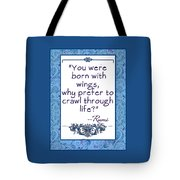 Rumi Quote You Were Born With Wings Tote Bag