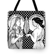 Saints Perpetua And Felicity Tote Bag