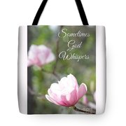 Sometimes God Whispers Tote Bag