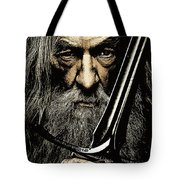 The Leader Of Mankind  - Gandalf / Ian Mckellen Tote Bag