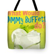 What Would Jimmy Buffet Do Square Tote Bag