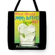 What Would Jimmy Buffett Do Tote Bag