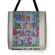 When I Paint My Masterpiece Tote Bag