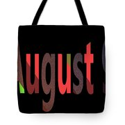 August 9 Tote Bag