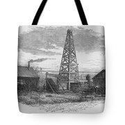Oil Well, 19th Century Tote Bag