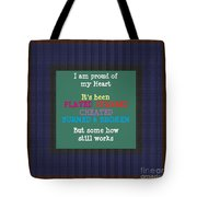 Proud Of My Heart Text Quote Wisdom Words Life Experience By Navinjoshi At Fineartamerica Pod Gifts Tote Bag