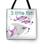 3 Little Fish Tote Bag
