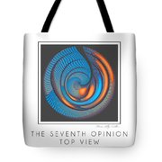The Seventh Opinion Top View Tote Bag