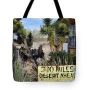 300 Miles Desert Ahead Tote Bag