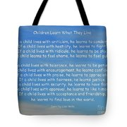 33- Children Learn What They Live Tote Bag