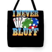 I Never Bluff Poker Player Gambling Gift Tote Bag