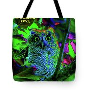 A Cosmic Owl In A Psychedelic Forest Tote Bag