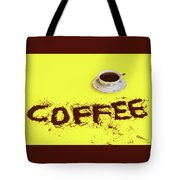 A Cup Full Of Coffee Tote Bag