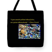 A Gem Cannot Be Polished Without Adversity Tote Bag