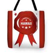 A Product Of Hawaii Tote Bag