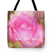 Enjoy A Rose Just For You Tote Bag