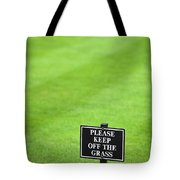 A Sign In The Lawn Reading Keep Off The Grass Tote Bag