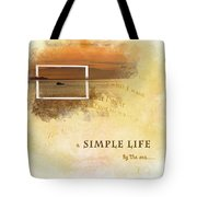 A Simple Life Tote Bag