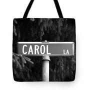 Ca - A Street Sign Named Carol Tote Bag