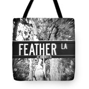 Fe - A Street Sign Named Feather Tote Bag