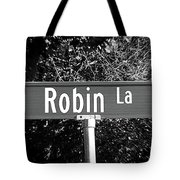 Ro - A Street Sign Named Robin Tote Bag