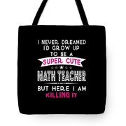 A Super Cute Math Teacher Tote Bag