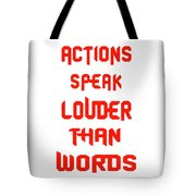 Actions Speak Louder Than Words Inspirational Quote Tote Bag