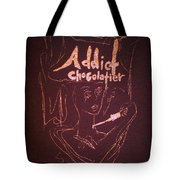 Addict Chocolatier Tote Bag