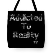 Addicted To Reality Tv - White Print For Dark Tote Bag