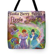 Alaska Berry Fairies Book 2 Lizzie Scarlet Tote Bag