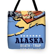 Alaska Death Trap Tote Bag by War Is Hell Store