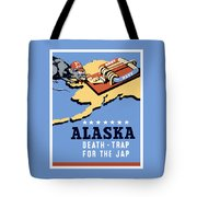 Alaska Death Trap Tote Bag