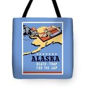 Alaska Death Trap Tote Bag