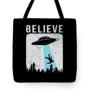 Alien Believe Funny Ufo Gift Tote Bag