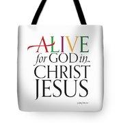 Alive In Christ Tote Bag