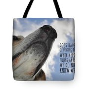 All Dogs Go To Heaven Quote Tote Bag