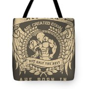 All Men Are Created Equal, But Only The Best Are Born In February Tote Bag