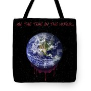 All The Time In The World... Tote Bag
