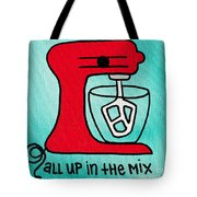 All Up In The Mix Tote Bag